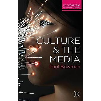 Culture and the Media by Bowman & Paul