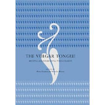 Der vulgären Zunge mittelalterlicher und nachmittelalterlicher Vernacularity von Somerset & Fiona