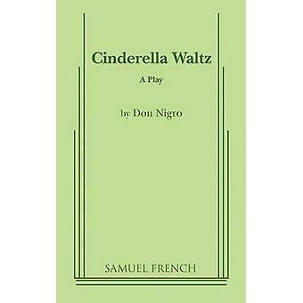Cinderella Waltz by Nigro & Don