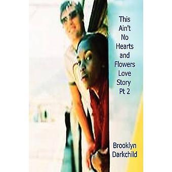 Dies ist nicht keine Herzen und Blumen Liebesgeschichte PT 2 von Darkchild & Brooklyn