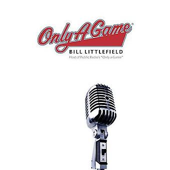 Only a Game by Littlefield & Bill