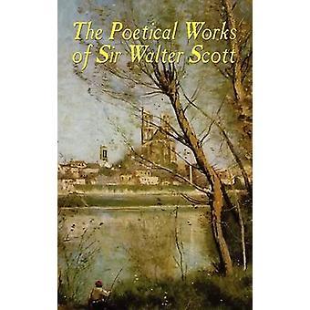 Den samlede poetiske værker af Sir Walter Scott illustreret udgave af Scott & Walter
