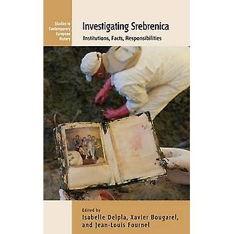 Investigating Srebrenica Institutions Facts Responsibilities by Delpla & Isabelle
