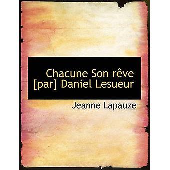 Chacune Son R Ve Par Daniel Lesueur by Lapauze & Jeanne