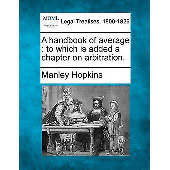 A handbook of average  to which is added a chapter on arbitration. by Hopkins & Manley