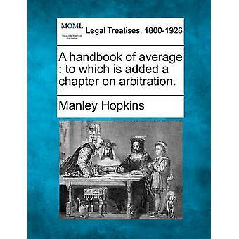 Een handboek voor gemiddelde waarnaar is een hoofdstuk toegevoegd over arbitrage. door Hopkins & Manley