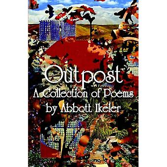 Outpost  A Collection of Poems by Ikeler & Abbott
