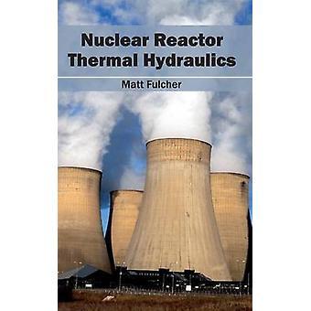 Thermohydraulik Kernreaktor durch Fulcher & Matt