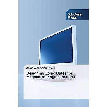 Designing Logic Gates for Mechanical Engineers Part I by Syroka Zenon Wodzimierz