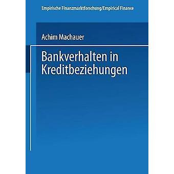 Bankverhalten in Kreditbeziehungen by Machauer & Achim