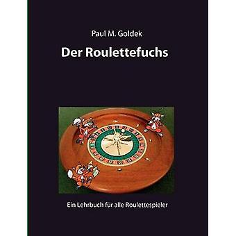Der Roulettefuchs by Goldek & Paul M.