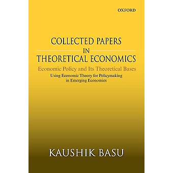 Collected Papers In Theoretical Economics - Economic Policy and Its Th