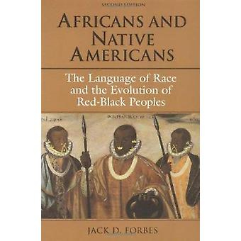 Africans and Native Americans - The Language of Race and the Evolution