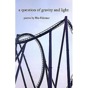 A Question of Gravity and Light by Blas Falconer - 9780816526222 Book