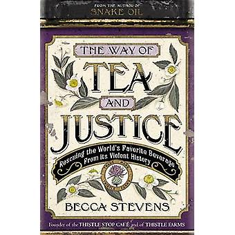 The Way of Tea and Justice - Rescuing the World's Favorite Beverage fr