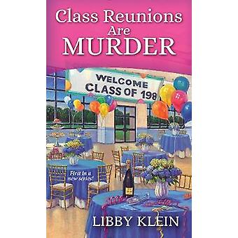 Class Reunions Are Murder by Libby Klein - 9781496713032 Book