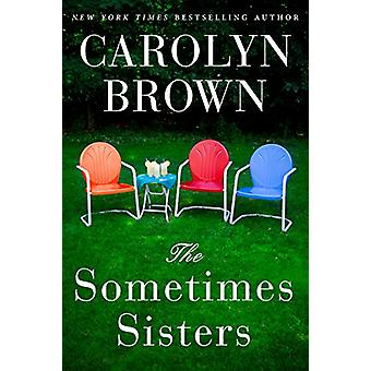 The Sometimes Sisters by Carolyn Brown - 9781503949201 Book