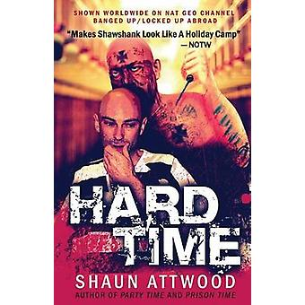 Hard Time - Locked Up Abroad by Shaun Attwood - 9781540753809 Book