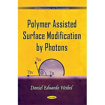 Polymer Assisted Surface Modification by Photons by Eduardo Weibel -