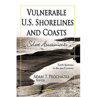Vulnerable U.S. Shorelines and Coasts - Select Assessments by Adam T.