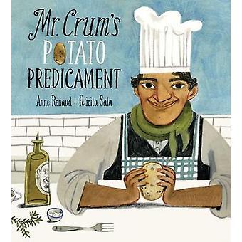 Mr. Crum's Potato Predicament by Anne Renaud - 9781771386197 Book