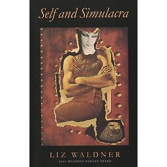 Self and Simulacra by Liz Waldner - 9781882295326 Book