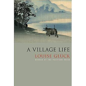Une vie de Village: poèmes