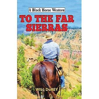 To the Far Sierras (A Black Horse Western)