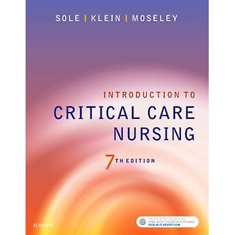 Introduction To Critical Care Nursing by Sole Mary Lou Klein Deborah Goldenberg Moseley Marthe J.