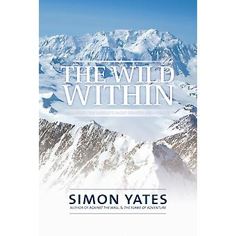 The Wild Within (Hardcover) by Yates Simon