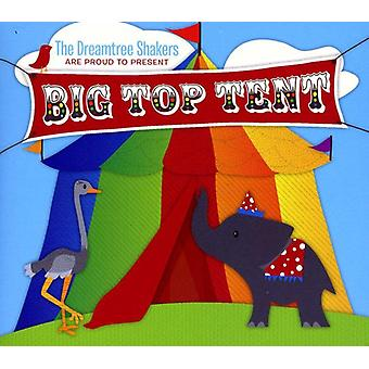 Dreamtree Shakers - Big Top Tent [CD] USA import
