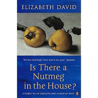 Is er een nootmuskaat in het huis? door Elizabeth David - 9780140292909 Bo