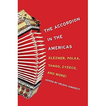 The Accordion in the Americas - Klezmer - Polka - Tango - Zydeco - and