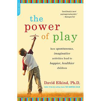 The Power of Play - Learning What Comes Naturally by David Elkind - 97