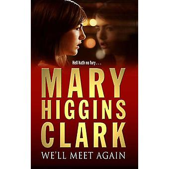 We'll Meet Again (Re-issue) by Mary Higgins Clark - 9780743484312 Book
