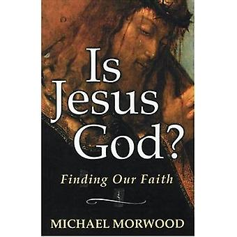 Is Jesus God? - Finding Our Faith by Michael Morwood - 9780824518912 B