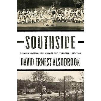 Southside - Eufaula's Cotton Mill Village and its People - 1890-1945 b