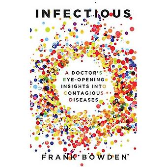 Infectious - A Doctor's Eyeopening Insights into Contagious Diseases b