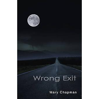 Wrong Exit (2nd Revised edition) by Mary Chapman - 9781781272053 Book