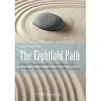 The Eightfold Path - A Way of Development for Those Working in Educati