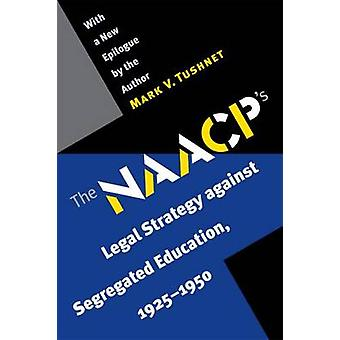 The NAACP's Legal Strategy Against Segregated Education - 1925-1950 (
