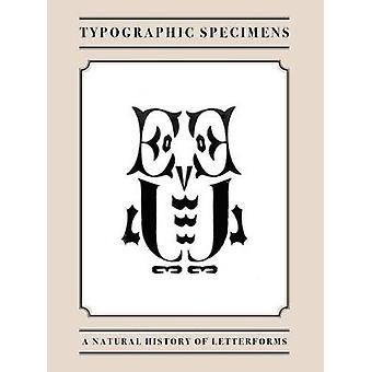 Typographic Specimens - A Natural History of Letterforms by Andrew Bai