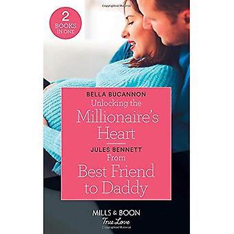 Unlocking The Millionaire's Heart: Unlocking the Millionaire's Heart / From Best Friend to Daddy (Return to Stonerock) (Mills & Boon True Love)