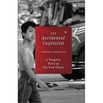 Oavsiktlig kapitalisten: Ett folks historia av nya Kina