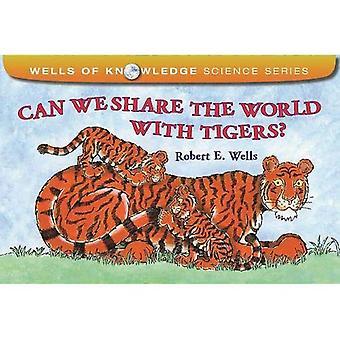 Kunnen We de wereld delen met tijgers? (Wells van kennis Science)