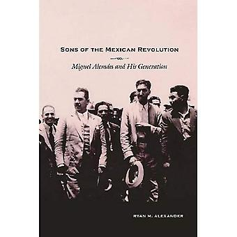 Sons of the Mexican Revolution: Miguel Alem�n and His Generation (Di�logos Series)