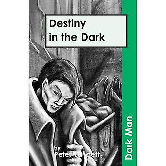 Schicksal in der Dunkelheit (dunkle Mann)