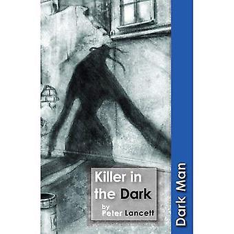 Killer in the Dark (Dark Man)
