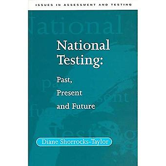 National Testing : Past, Present and Future