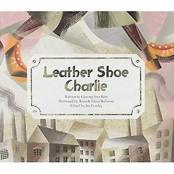 Leather Shoe Charlie: Industrial Revolution (UK) (Economy and Culture Storybooks)